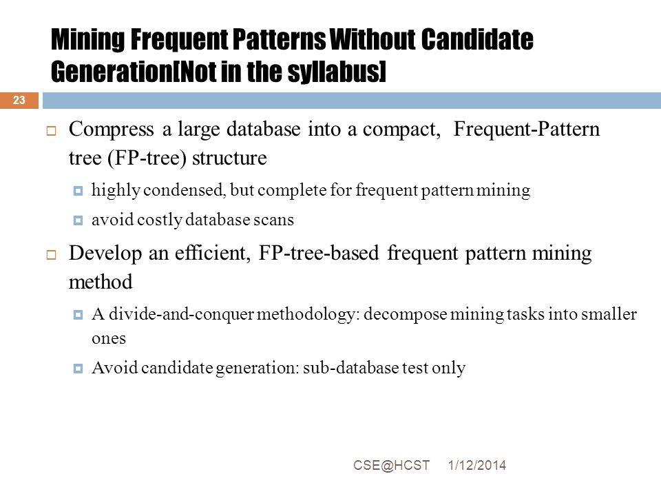 Mining Frequent Patterns Without Candidate Generation[Not in the syllabus]